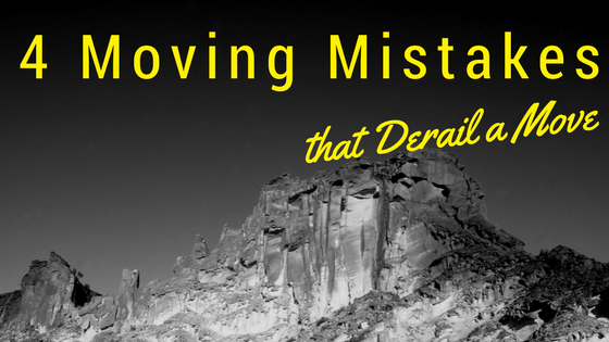 4 Moving Mistakes that Derail a Move